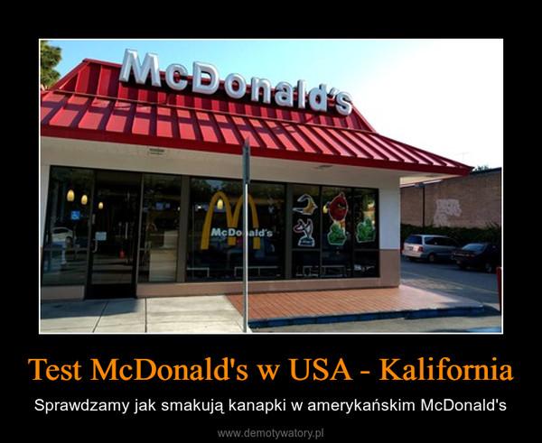 Test McDonald's w USA - Kalifornia – Sprawdzamy jak smakują kanapki w amerykańskim McDonald's