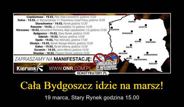 Cała Bydgoszcz idzie na marsz! – 19 marca, Stary Rynek godzina 15.00