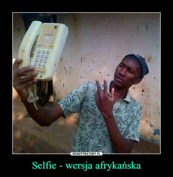 Selfie - wersja afrykańska –