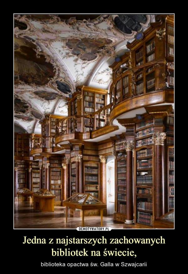 Jedna z najstarszych zachowanych bibliotek na świecie, – biblioteka opactwa św. Galla w Szwajcarii