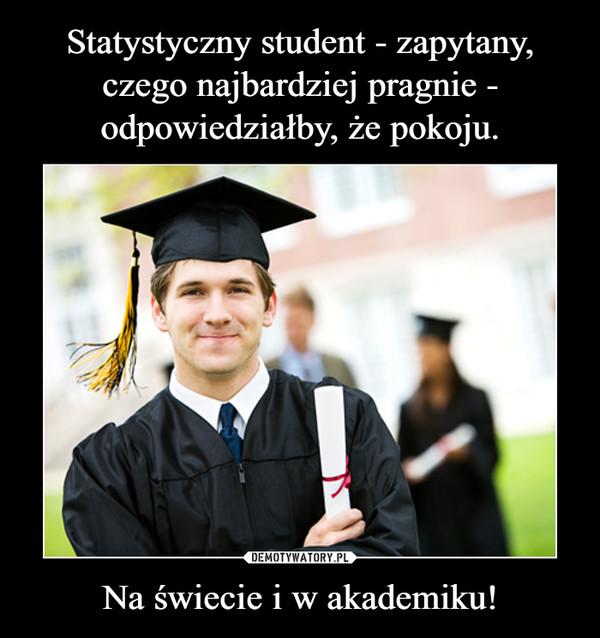 Na świecie i w akademiku! –