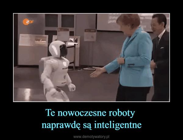Te nowoczesne roboty naprawdę są inteligentne –