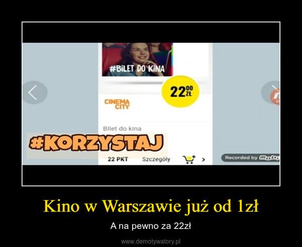 Kino w Warszawie już od 1zł – A na pewno za 22zł