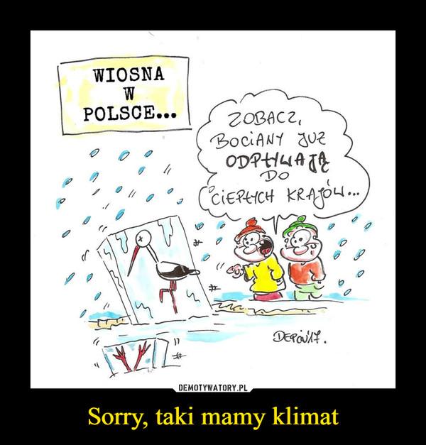 Sorry, taki mamy klimat –  wiosna w Polscezobacz bociany już odpływają do ciepłych krajów