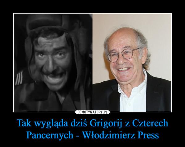 Tak wygląda dziś Grigorij z Czterech Pancernych - Włodzimierz Press –