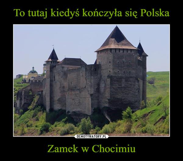Zamek w Chocimiu –
