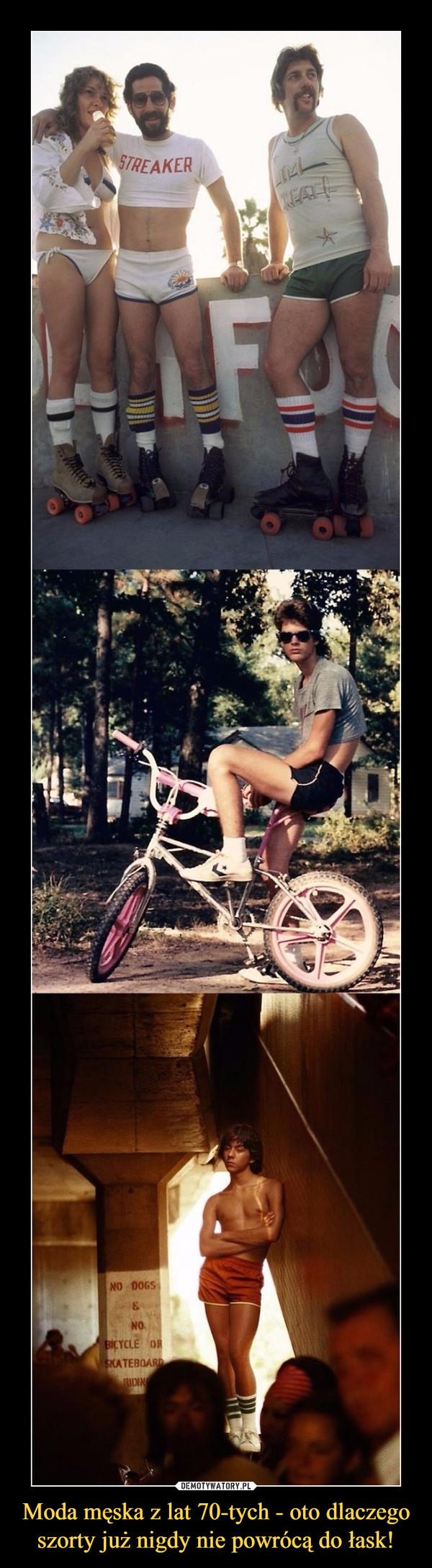 Moda męska z lat 70-tych - oto dlaczego szorty już nigdy nie powrócą do łask! –