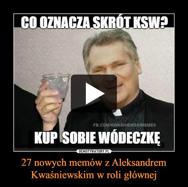 27 nowych memów z Aleksandrem Kwaśniewskim w roli głównej –