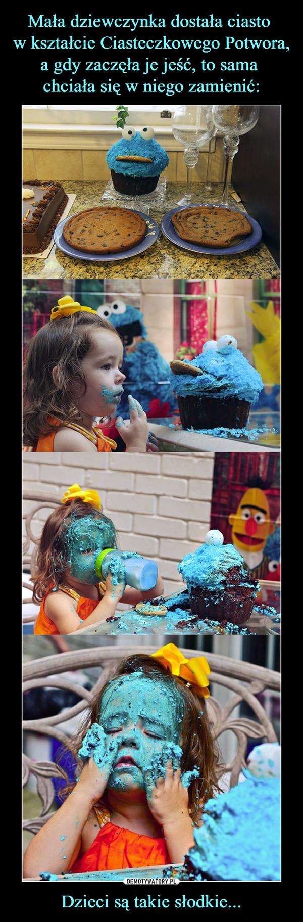 Dzieci są takie słodkie... –
