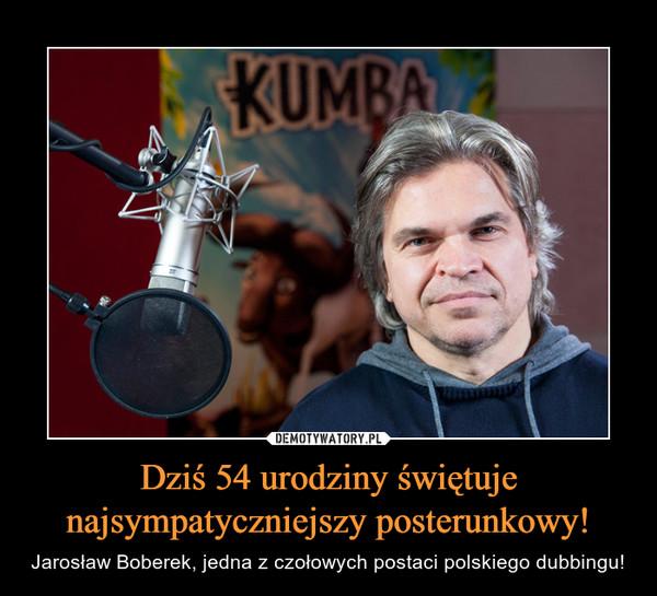 Dziś 54 urodziny świętuje najsympatyczniejszy posterunkowy! – Jarosław Boberek, jedna z czołowych postaci polskiego dubbingu!