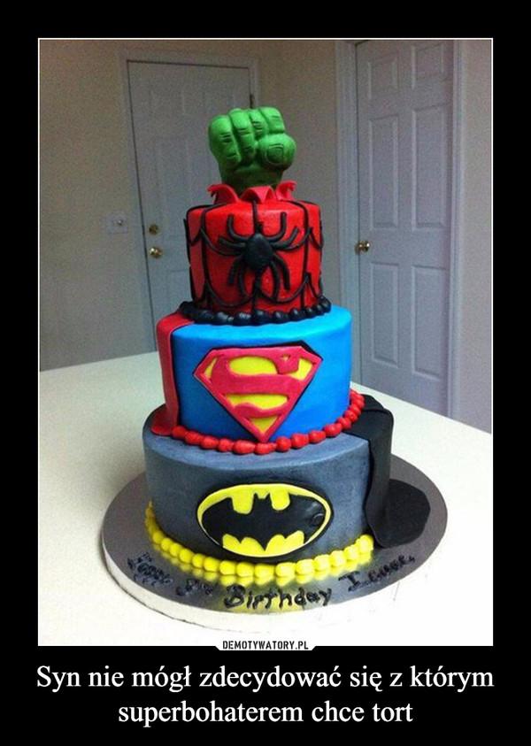 Syn nie mógł zdecydować się z którym superbohaterem chce tort –