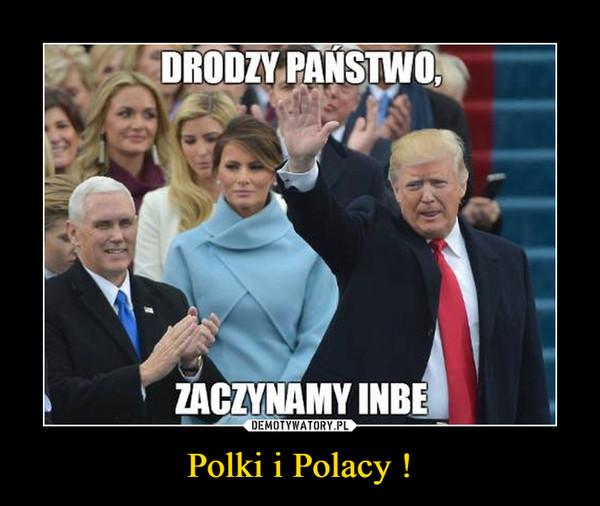 Polki i Polacy ! –