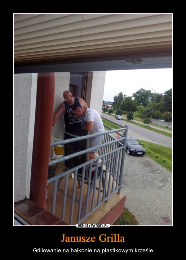 Janusze Grilla – Grillowanie na balkonie na plastikowym krześle