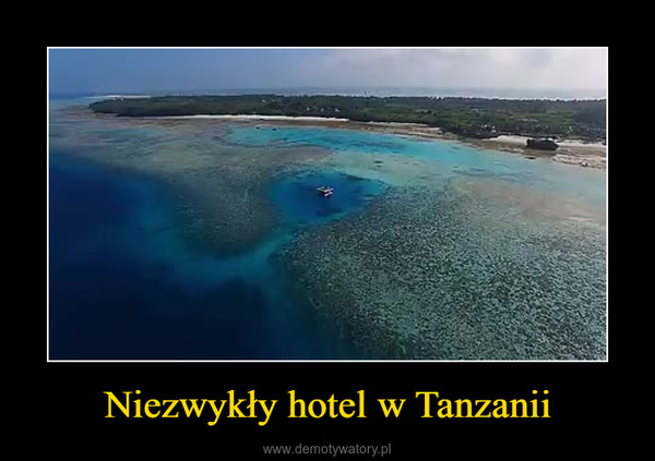 Niezwykły hotel w Tanzanii –