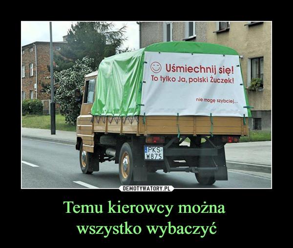Temu kierowcy można wszystko wybaczyć –  Uśmiechnij się!To tylko Ja, polski Żuczek!nie mogę szybciej...