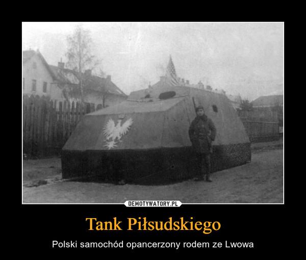 Tank Piłsudskiego – Polski samochód opancerzony rodem ze Lwowa