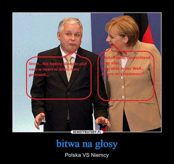 bitwa na głosy – Polska VS Niemcy