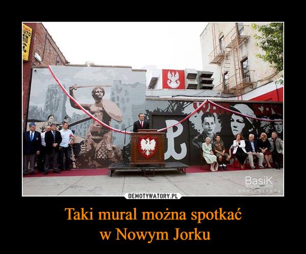 Taki mural można spotkać w Nowym Jorku –