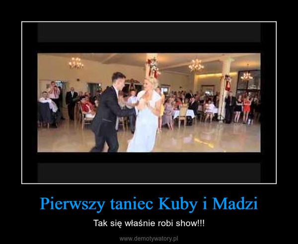 Pierwszy taniec Kuby i Madzi – Tak się właśnie robi show!!!