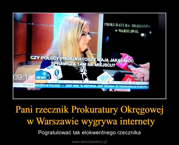 Pani rzecznik Prokuratury Okręgowej w Warszawie wygrywa internety – Pogratulować tak elokwentnego rzecznika