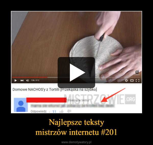 Najlepsze tekstymistrzów internetu #201 –