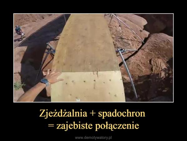 Zjeżdżalnia + spadochron = zajebiste połączenie –