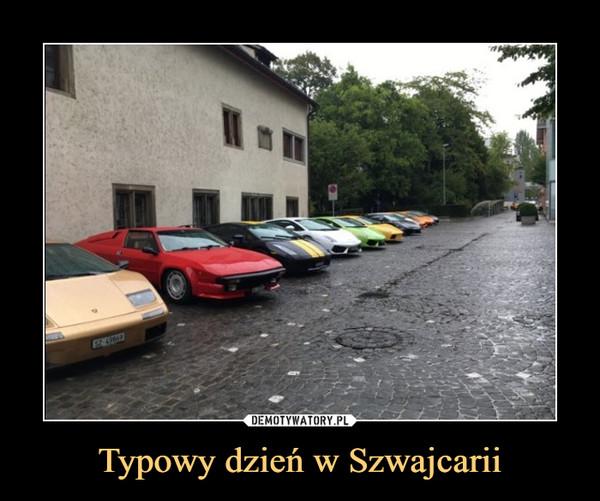 Typowy dzień w Szwajcarii –