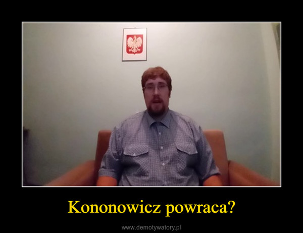 Kononowicz powraca? –