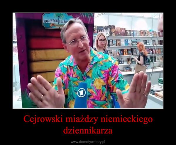 Cejrowski miażdzy niemieckiego dziennikarza –