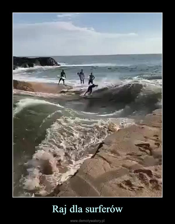Raj dla surferów –