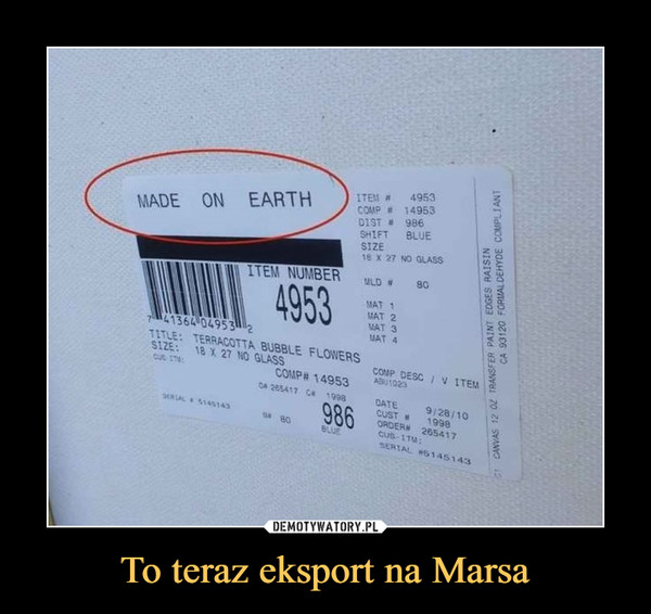 To teraz eksport na Marsa –  MADE ON EARTH