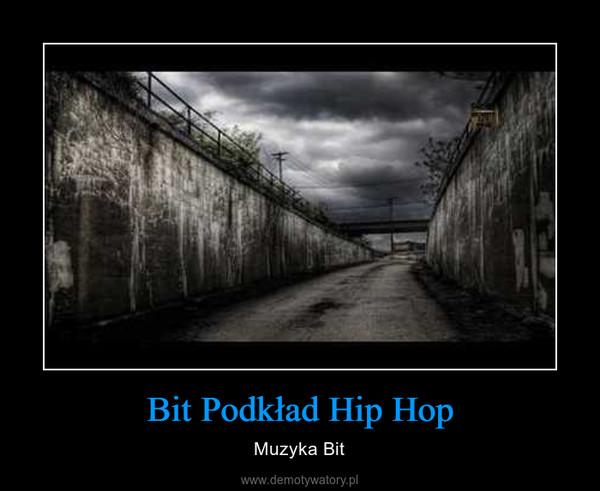 Bit Podkład Hip Hop – Muzyka Bit