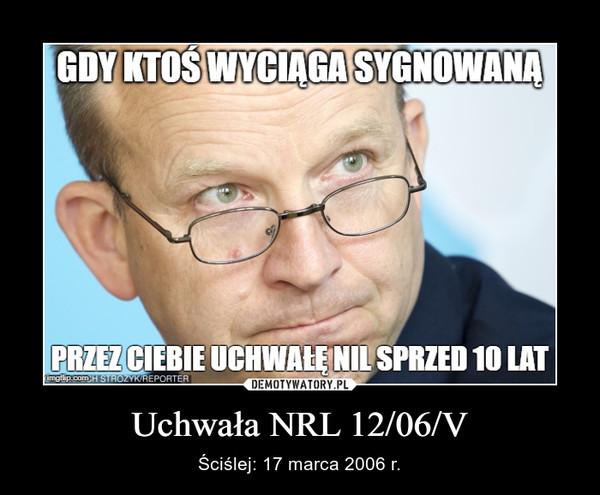 Uchwała NRL 12/06/V – Ściślej: 17 marca 2006 r.