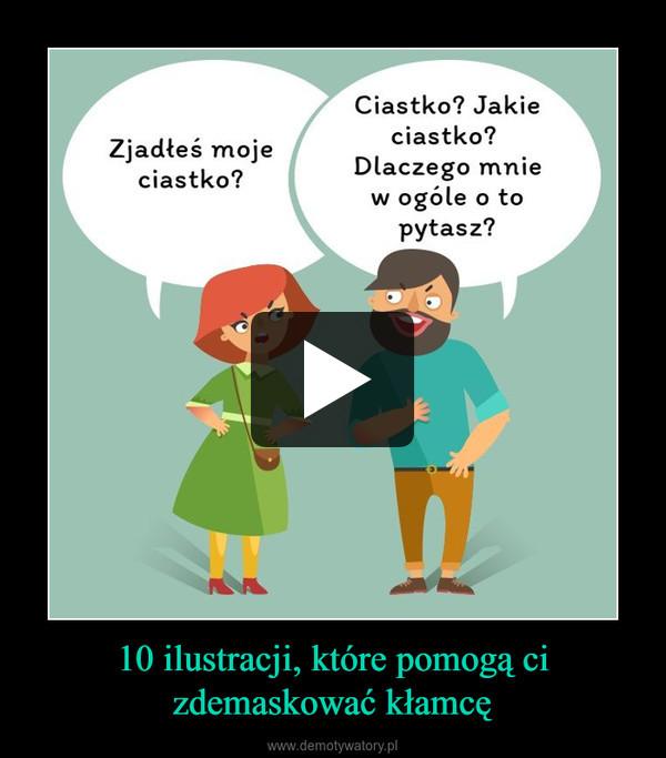 10 ilustracji, które pomogą ci zdemaskować kłamcę –