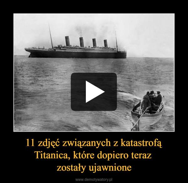 11 zdjęć związanych z katastrofą Titanica, które dopiero teraz zostały ujawnione –