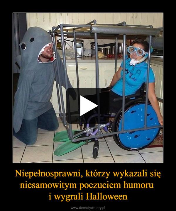 Niepełnosprawni, którzy wykazali się niesamowitym poczuciem humoru i wygrali Halloween –