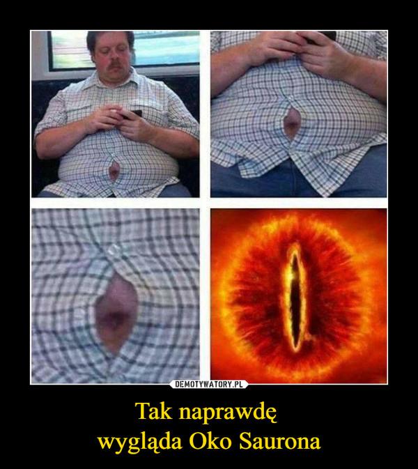 Tak naprawdę wygląda Oko Saurona –