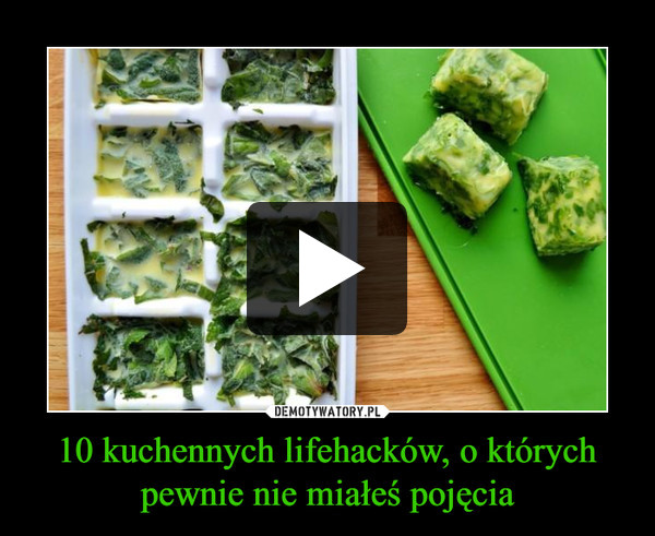 10 kuchennych lifehacków, o których pewnie nie miałeś pojęcia –