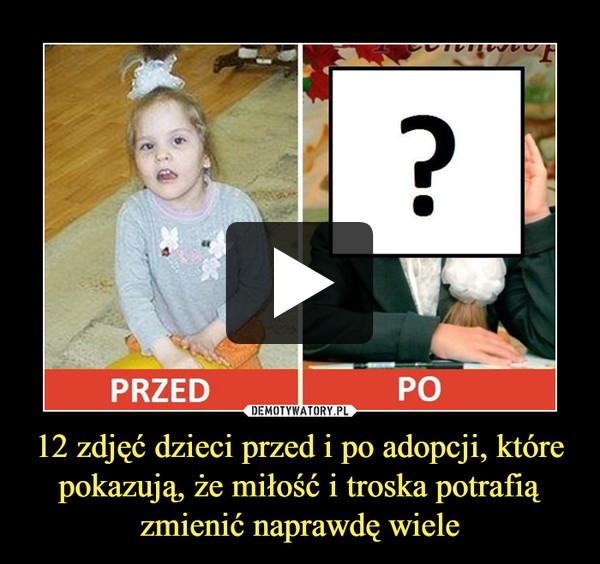 12 zdjęć dzieci przed i po adopcji, które pokazują, że miłość i troska potrafią zmienić naprawdę wiele –