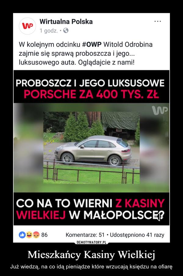 Mieszkańcy Kasiny Wielkiej – Już wiedzą, na co idą pieniądze które wrzucają księdzu na ofiarę