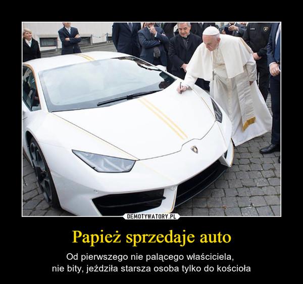 Papież sprzedaje auto – Od pierwszego nie palącego właściciela, nie bity, jeździła starsza osoba tylko do kościoła