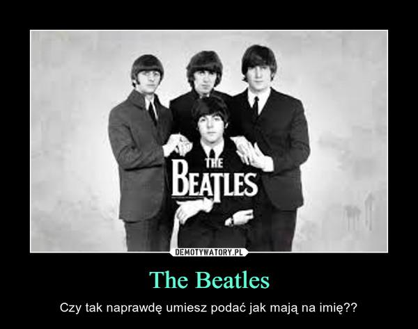 The Beatles – Czy tak naprawdę umiesz podać jak mają na imię??