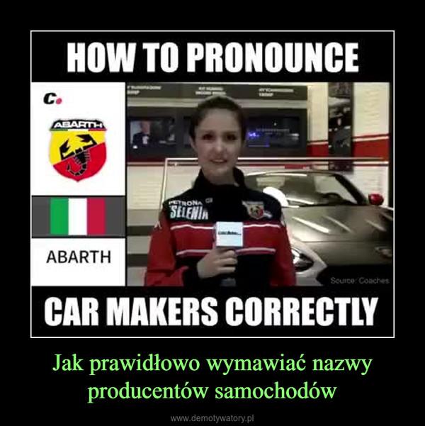 Jak prawidłowo wymawiać nazwy producentów samochodów –