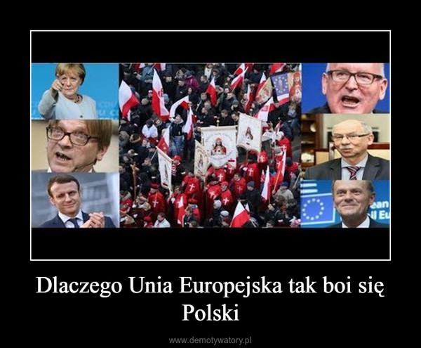 Dlaczego Unia Europejska tak boi się Polski –
