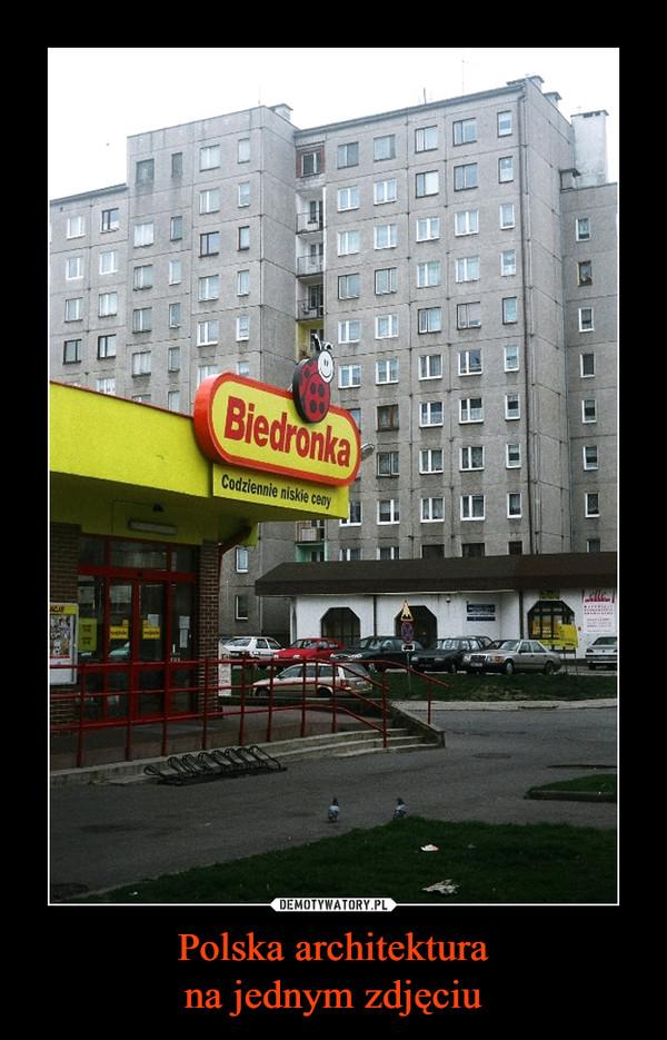 Polska architekturana jednym zdjęciu –  BiedronkaCodziennie niskie ceny