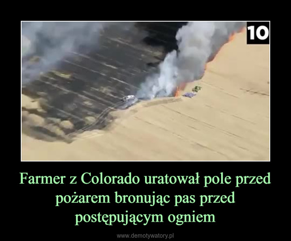 Farmer z Colorado uratował pole przed pożarem bronując pas przed postępującym ogniem –