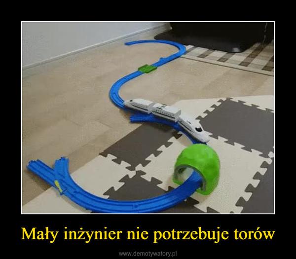 Mały inżynier nie potrzebuje torów –