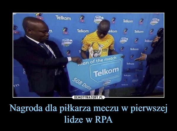 Nagroda dla piłkarza meczu w pierwszej lidze w RPA –