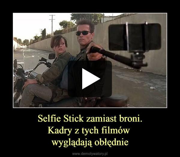 Selfie Stick zamiast broni.Kadry z tych filmów wyglądają obłędnie –