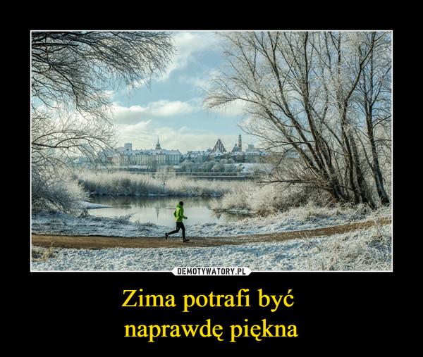 Zima potrafi być naprawdę piękna –